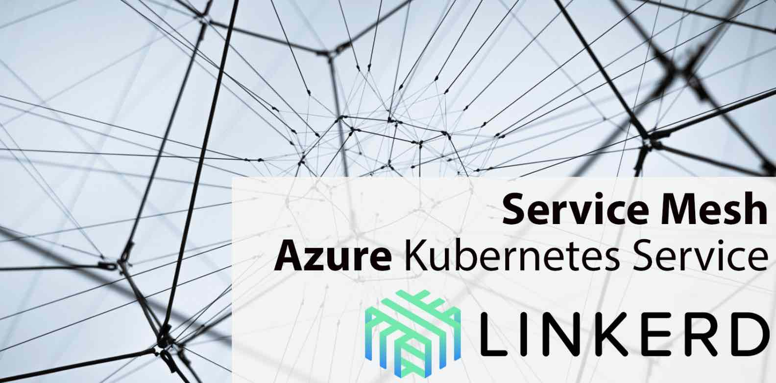Playing with Service Mesh – Linkerd and Azure Kubernetes